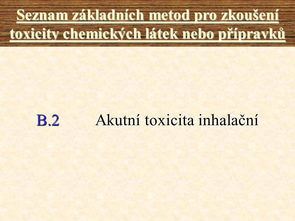 B.2 Akutní toxicita inhalační