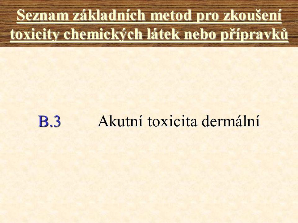 B.3 Akutní toxicita dermální