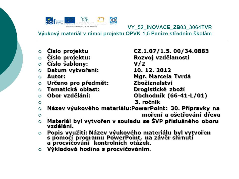 VY_52_INOVACE_ZB03_3064TVR Výukový materiál v rámci projektu OPVK 1,5 Peníze středním školám
