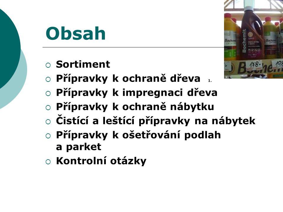 Obsah Sortiment Přípravky k ochraně dřeva 1.