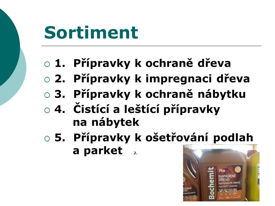 Sortiment 1. Přípravky k ochraně dřeva 2. Přípravky k impregnaci dřeva