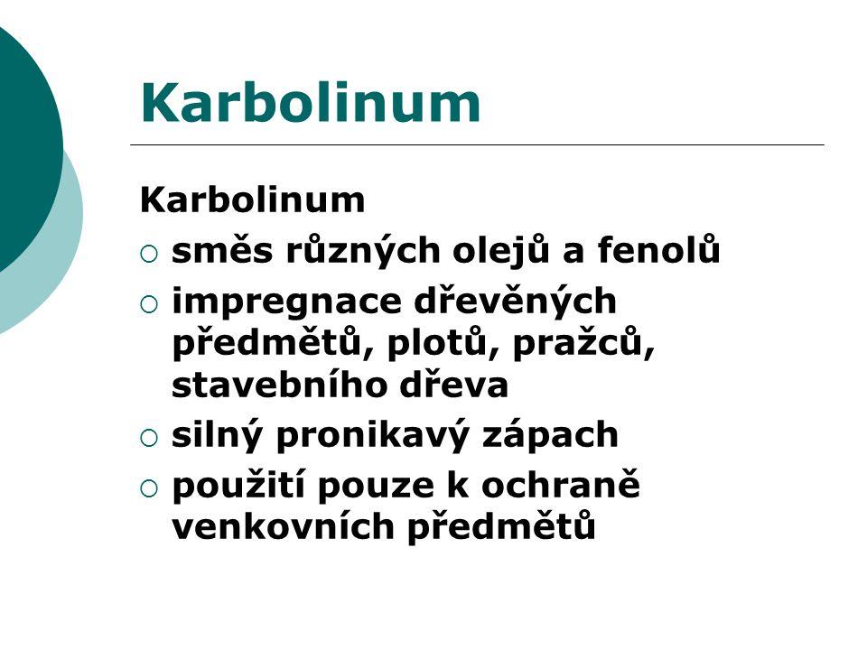 Karbolinum Karbolinum směs různých olejů a fenolů