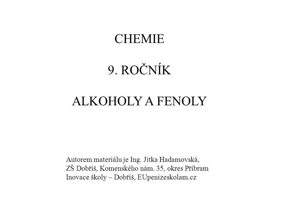 CHEMIE 9. ROČNÍK ALKOHOLY A FENOLY
