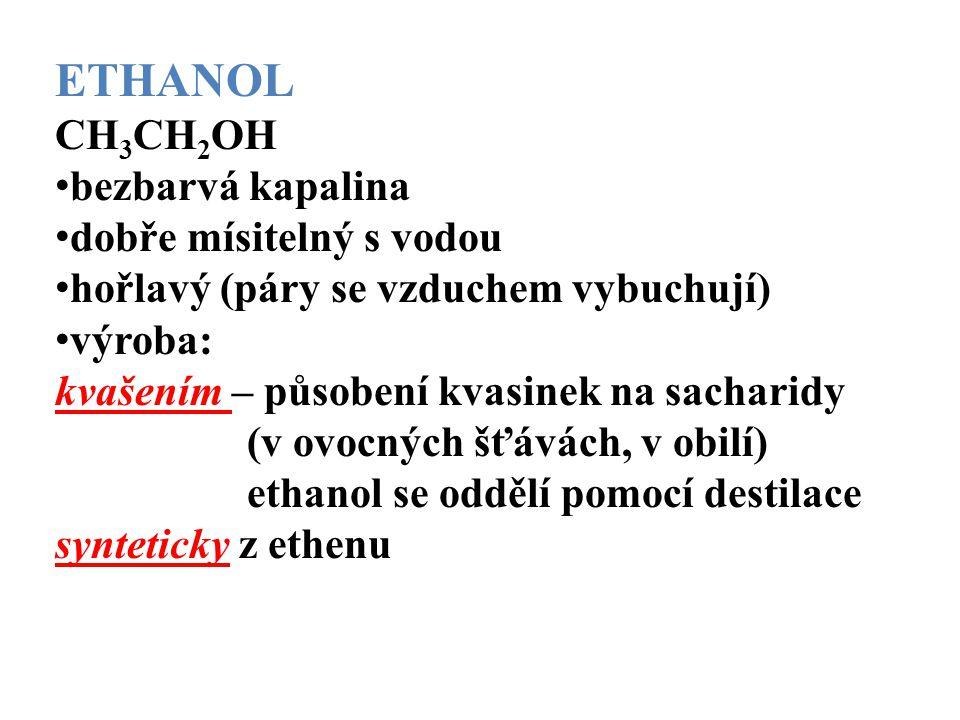 ETHANOL CH3CH2OH bezbarvá kapalina dobře mísitelný s vodou