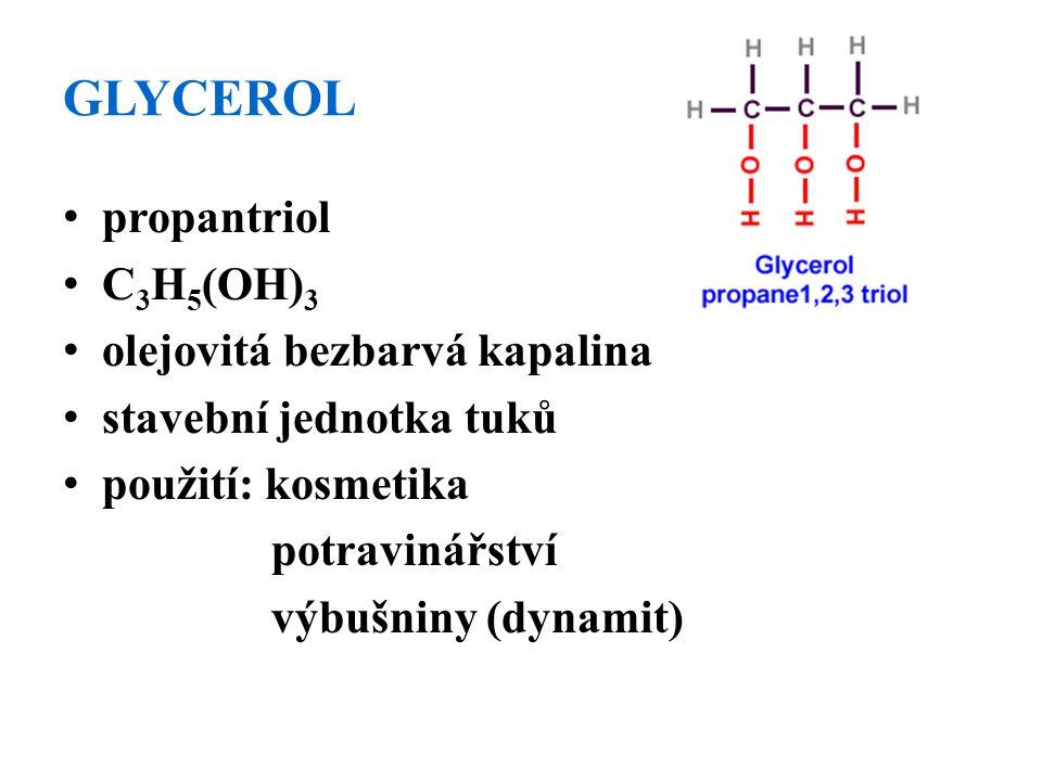 GLYCEROL propantriol C3H5(OH)3 olejovitá bezbarvá kapalina