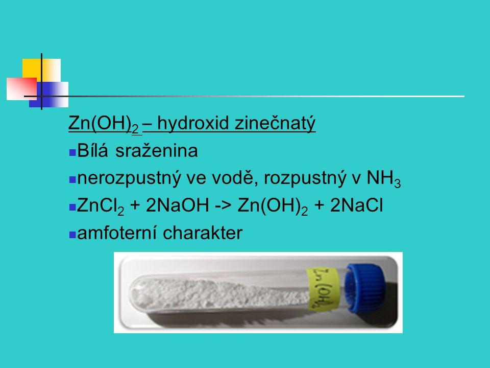 Zn(OH)2 – hydroxid zinečnatý