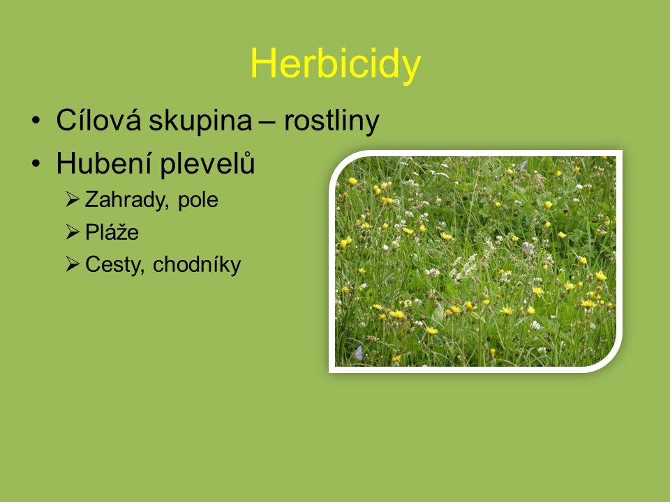 Herbicidy Cílová skupina – rostliny Hubení plevelů Zahrady, pole Pláže