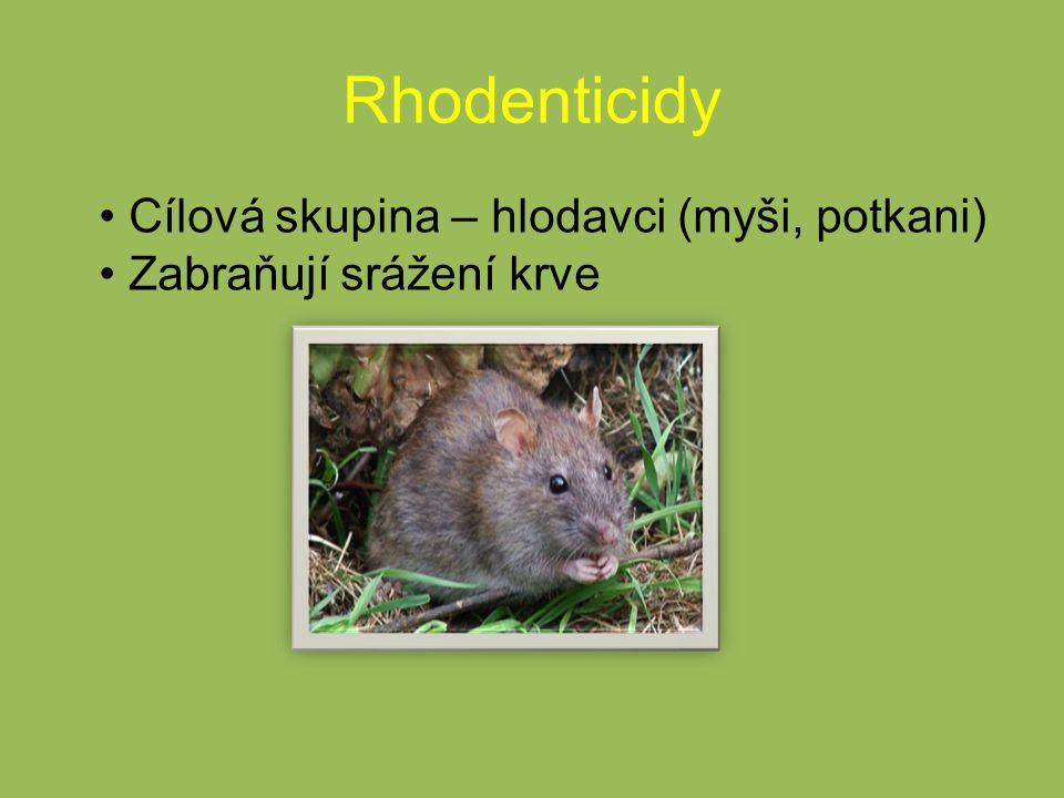 Rhodenticidy Cílová skupina – hlodavci (myši, potkani)