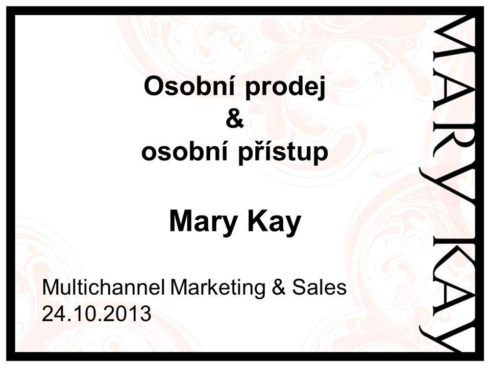 Osobní prodej & osobní přístup Mary Kay