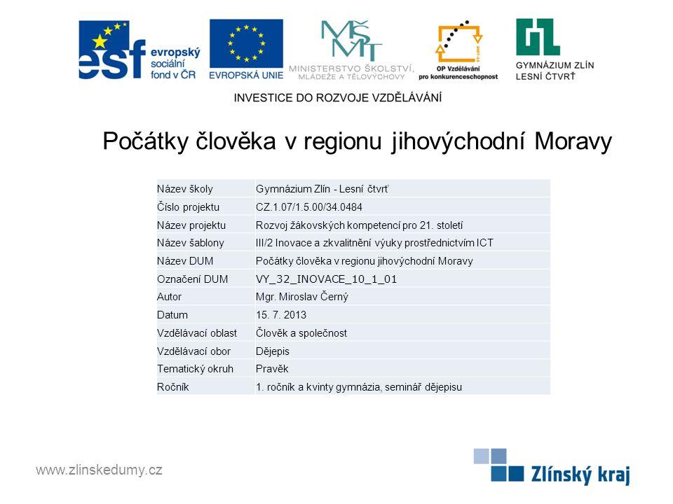 Počátky člověka v regionu jihovýchodní Moravy