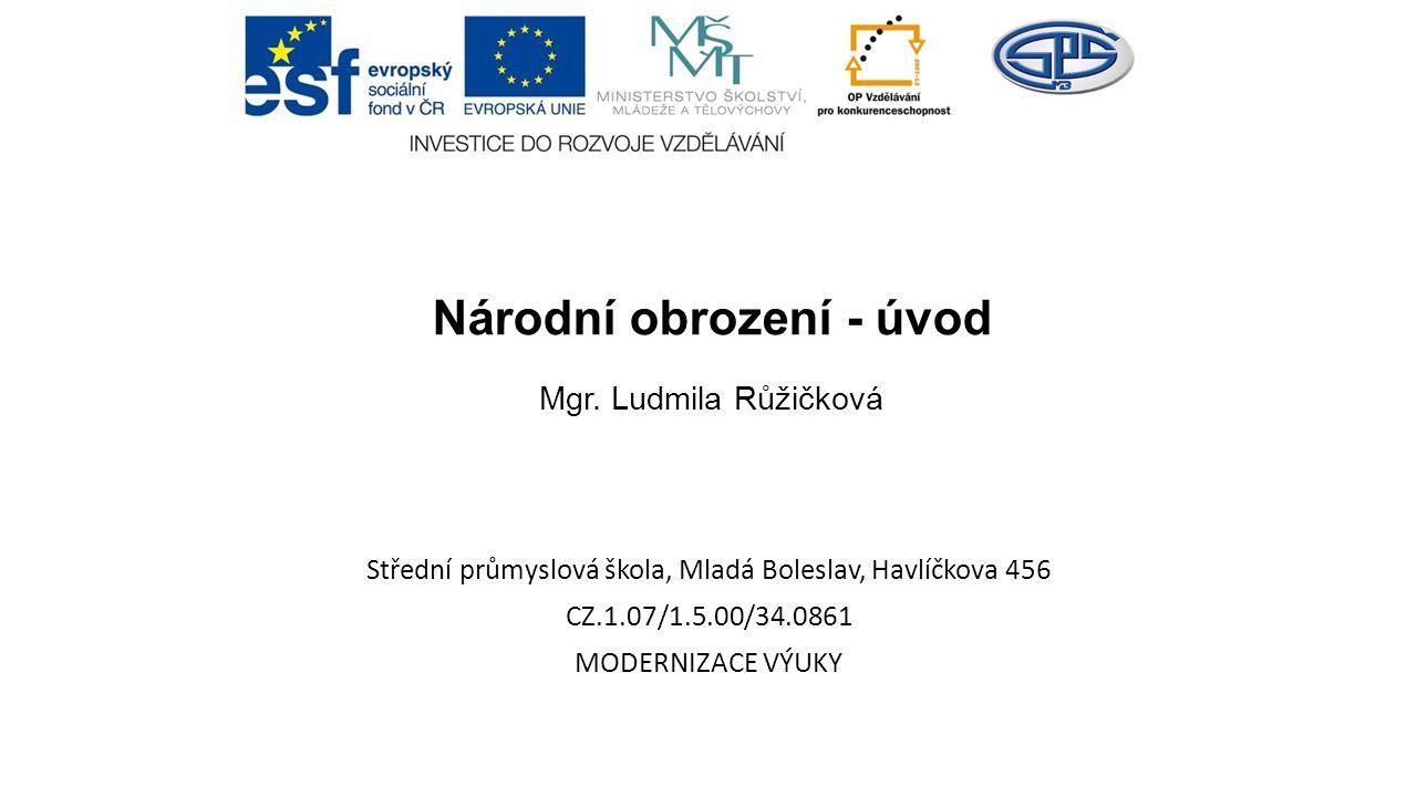 Národní obrození - úvod Mgr. Ludmila Růžičková