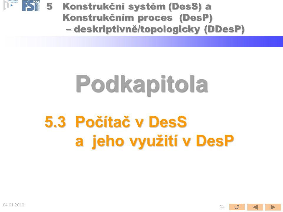 Podkapitola 5.3 Počítač v DesS a jeho využití v DesP