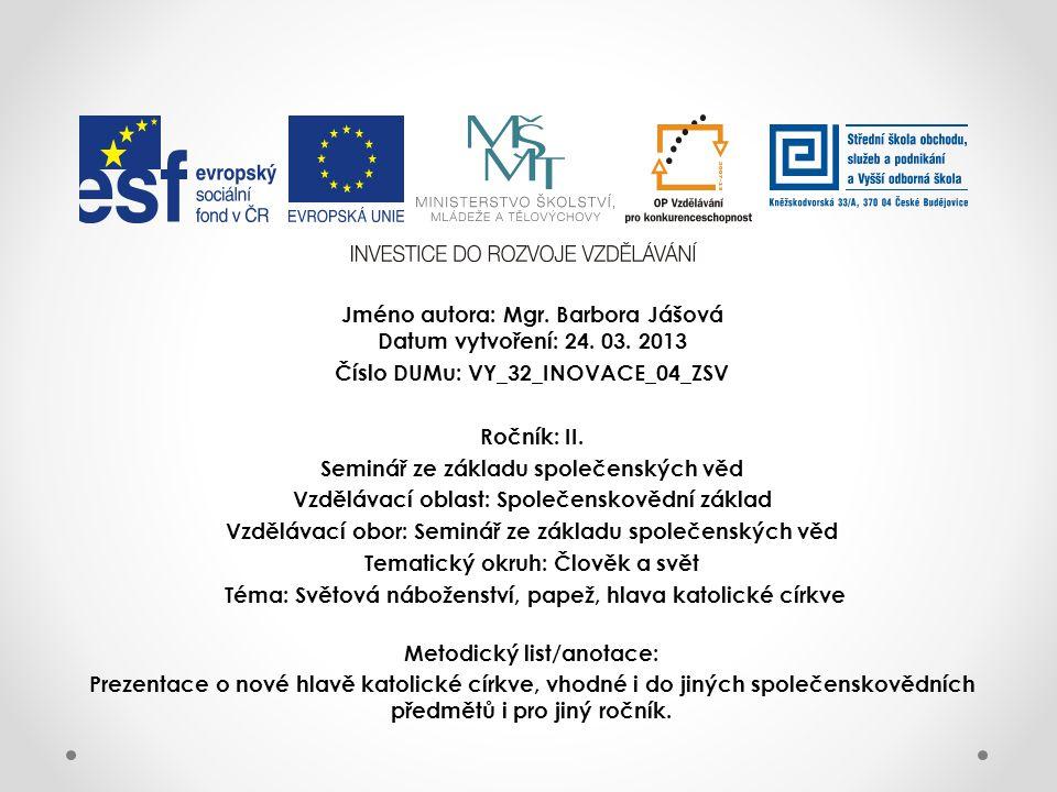 Jméno autora: Mgr. Barbora Jášová Datum vytvoření: 24. 03. 2013