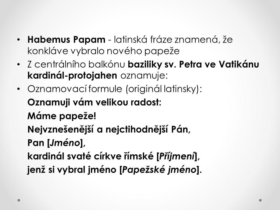 Habemus Papam - latinská fráze znamená, že konkláve vybralo nového papeže
