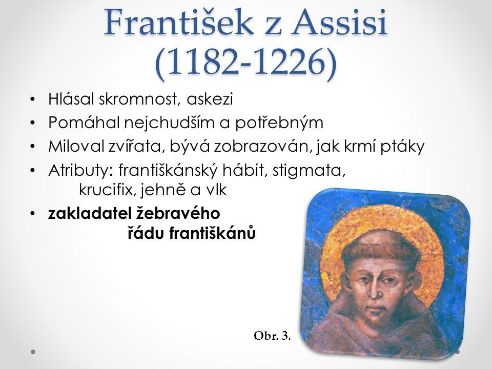 František z Assisi (1182-1226) Hlásal skromnost, askezi