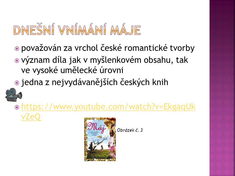 Dnešní vnímání máje považován za vrchol české romantické tvorby