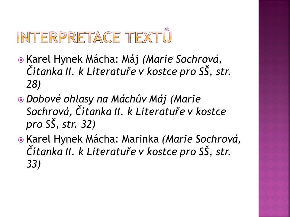 Interpretace textů Karel Hynek Mácha: Máj (Marie Sochrová, Čítanka II. k Literatuře v kostce pro SŠ, str. 28)