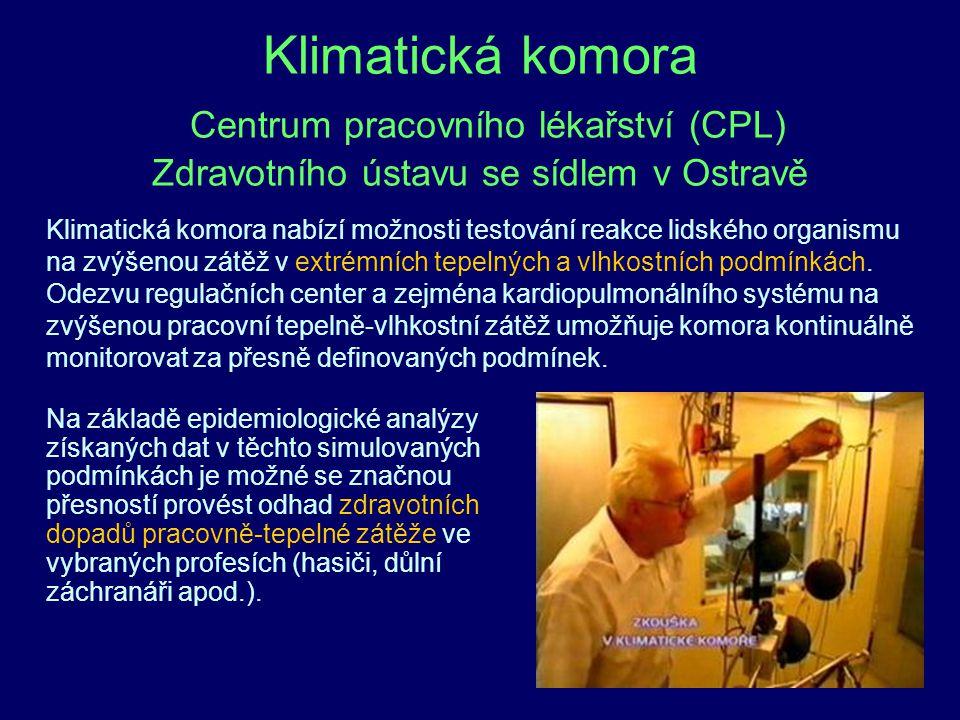 Klimatická komora Centrum pracovního lékařství (CPL) Zdravotního ústavu se sídlem v Ostravě