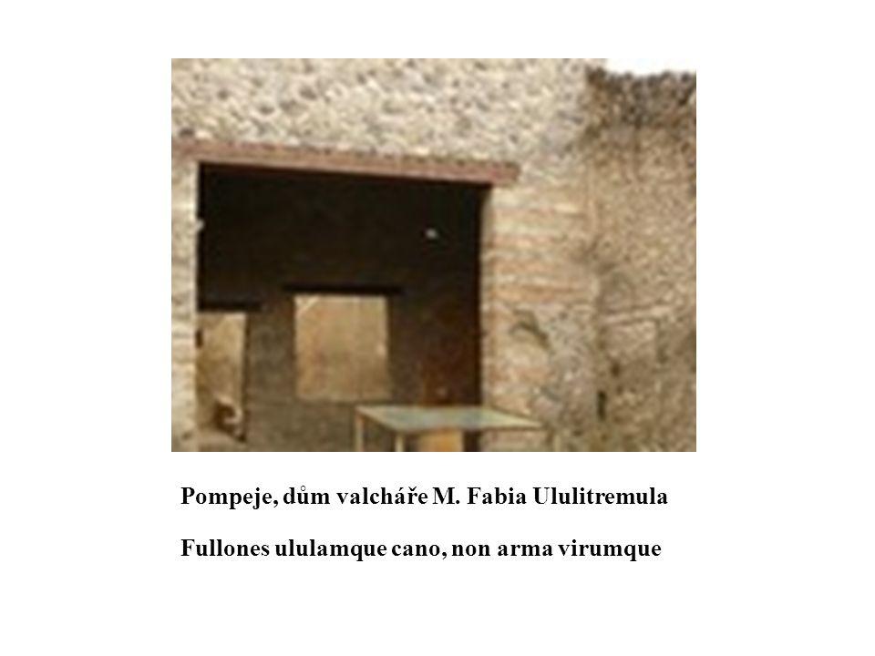 Pompeje, dům valcháře M. Fabia Ululitremula