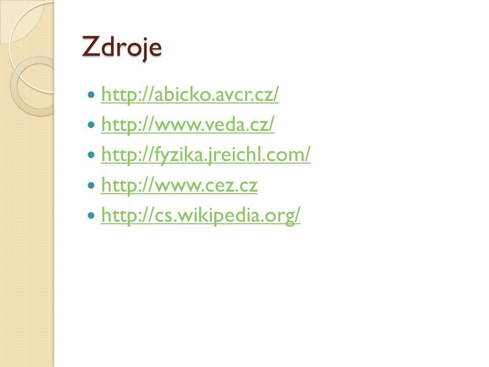 Zdroje http://abicko.avcr.cz/ http://www.veda.cz/