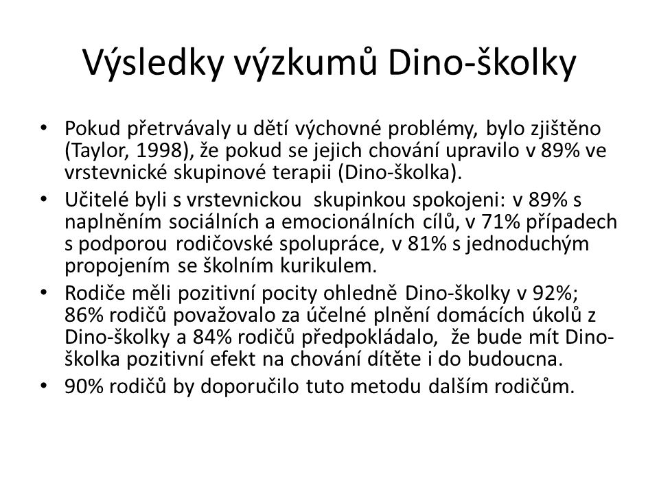 Výsledky výzkumů Dino-školky