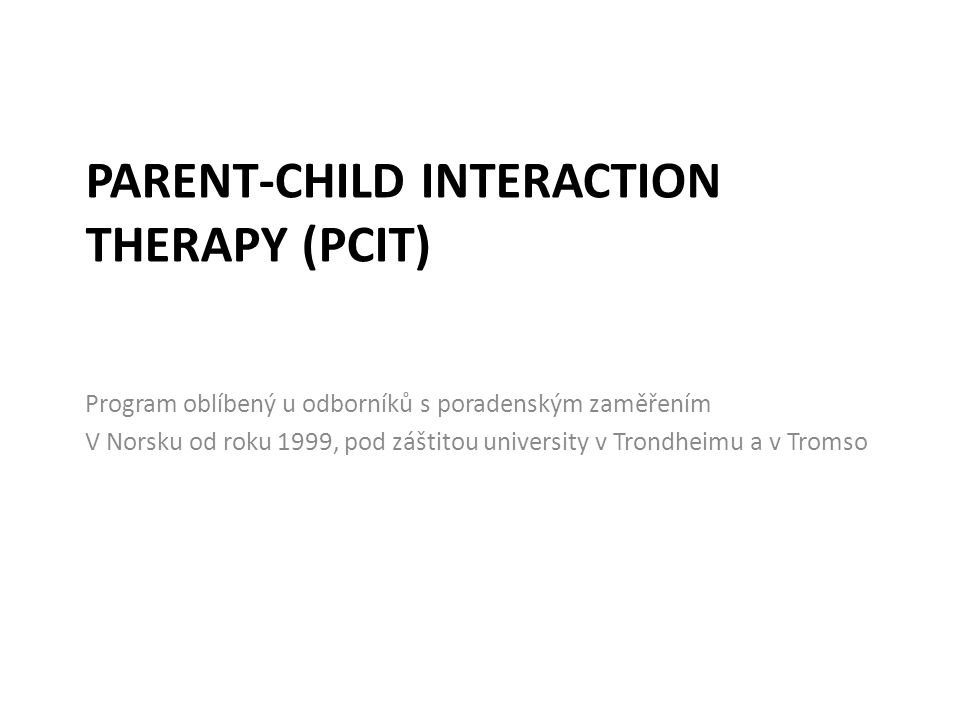 Parent-child interaction therapy (Pcit)