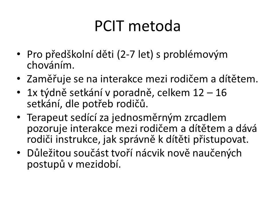 PCIT metoda Pro předškolní děti (2-7 let) s problémovým chováním.
