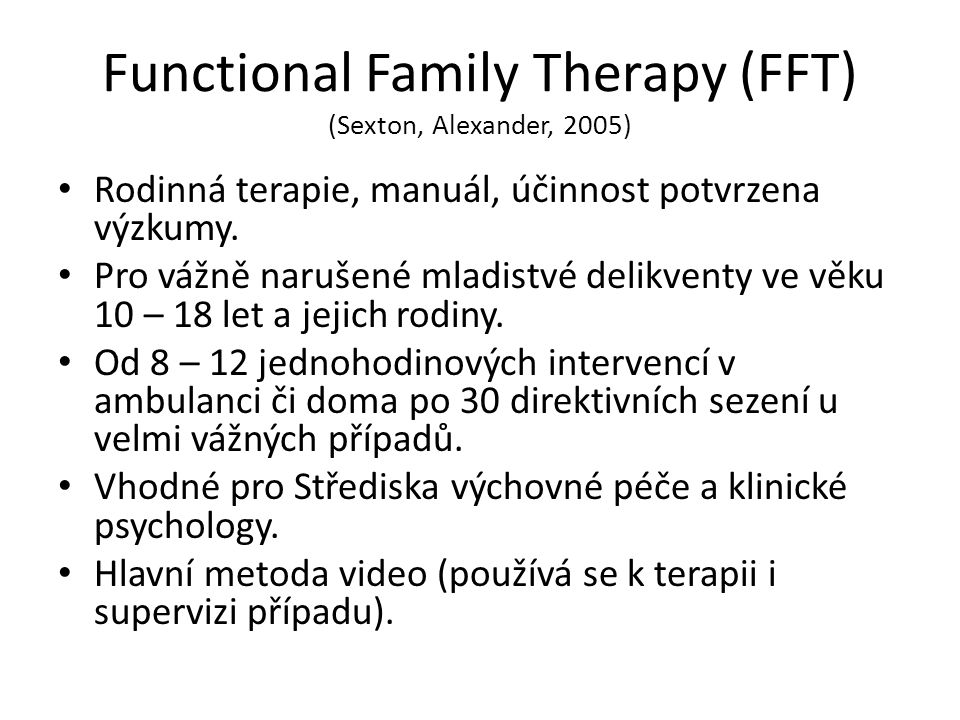 Functional Family Therapy (FFT) (Sexton, Alexander, 2005)