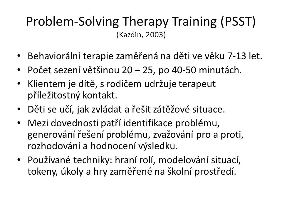 Problem-Solving Therapy Training (PSST) (Kazdin, 2003)