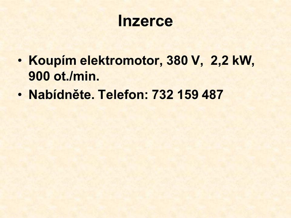 Inzerce Koupím elektromotor, 380 V, 2,2 kW, 900 ot./min.