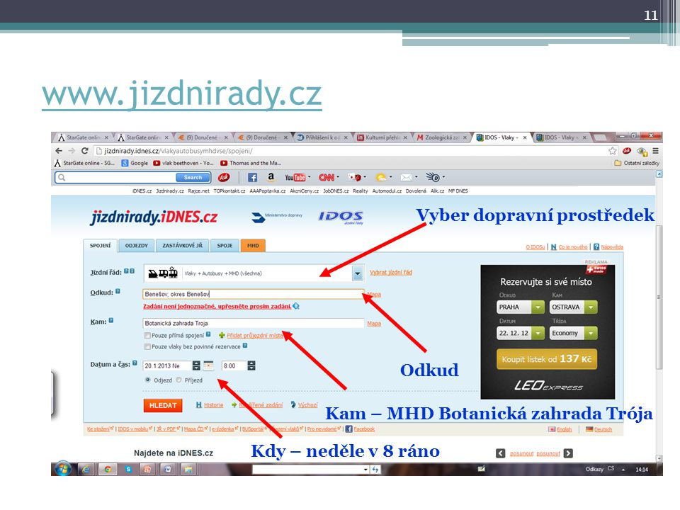 www.jizdnirady.cz Vyber dopravní prostředek Odkud