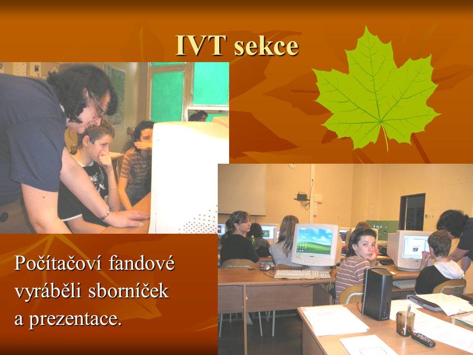 IVT sekce Počítačoví fandové vyráběli sborníček a prezentace.