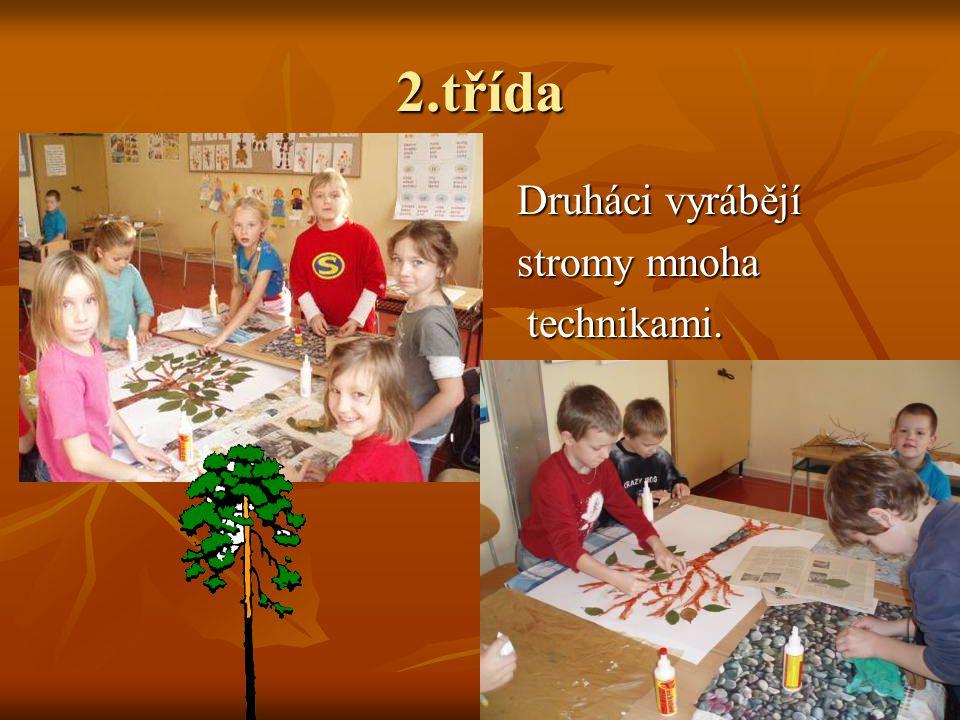 2.třída Druháci vyrábějí stromy mnoha technikami.