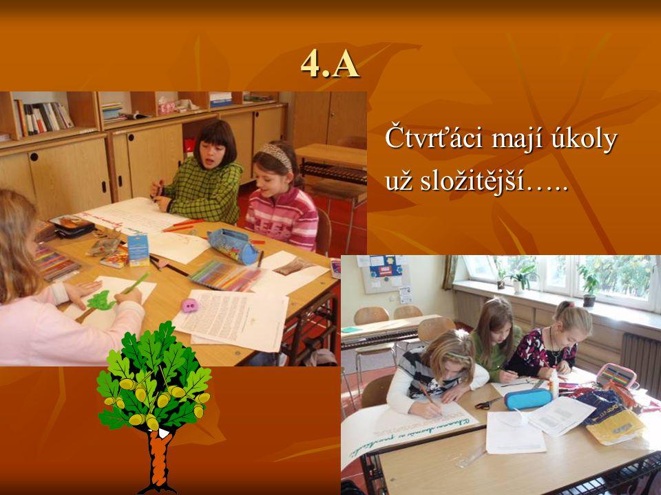 4.A Čtvrťáci mají úkoly už složitější…..