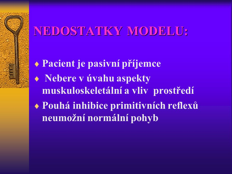 NEDOSTATKY MODELU: Pacient je pasivní příjemce