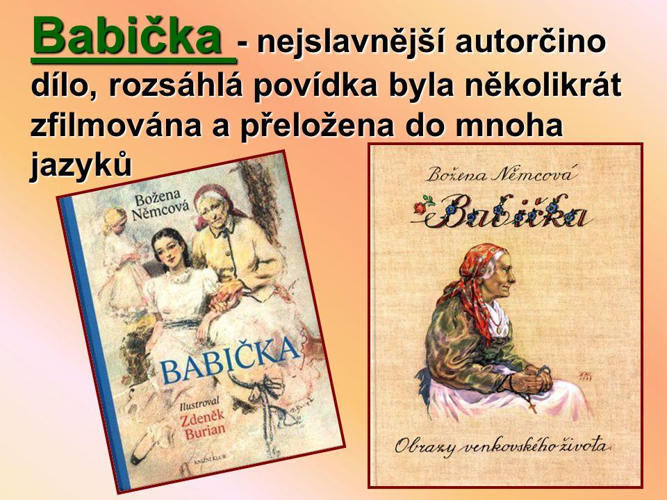 Babička - nejslavnější autorčino dílo, rozsáhlá povídka byla několikrát zfilmována a přeložena do mnoha jazyků