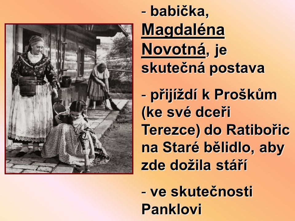 babička, Magdaléna Novotná, je skutečná postava