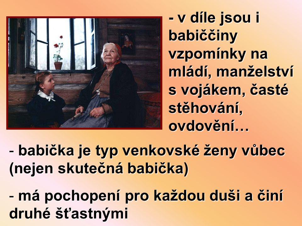 - v díle jsou i babiččiny vzpomínky na mládí, manželství s vojákem, časté stěhování, ovdovění…
