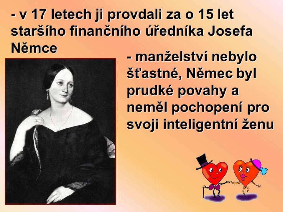 - v 17 letech ji provdali za o 15 let staršího finančního úředníka Josefa Němce