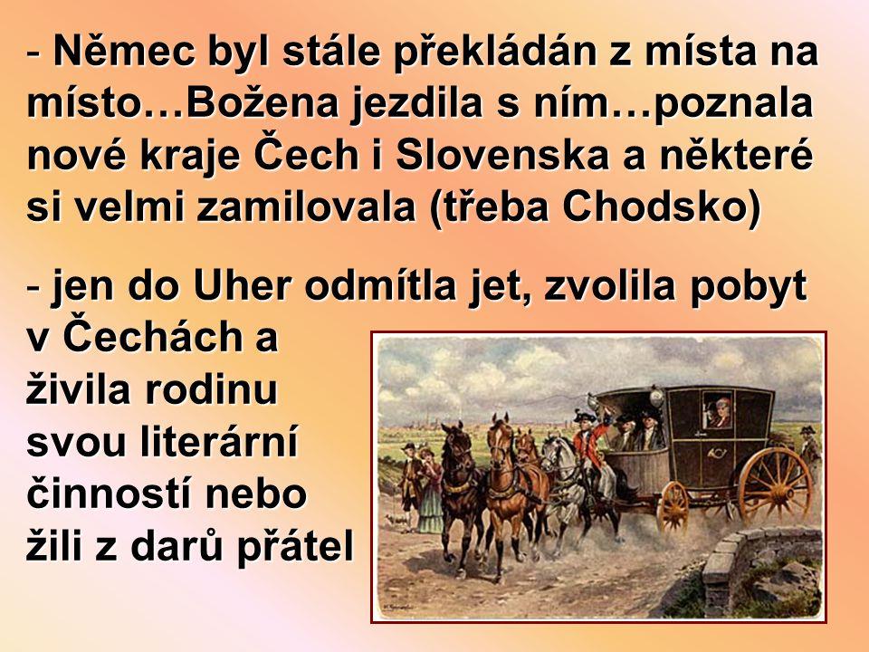Němec byl stále překládán z místa na místo…Božena jezdila s ním…poznala nové kraje Čech i Slovenska a některé si velmi zamilovala (třeba Chodsko)
