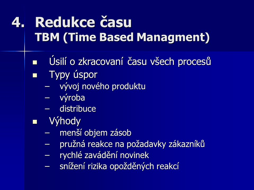 Redukce času TBM (Time Based Managment)