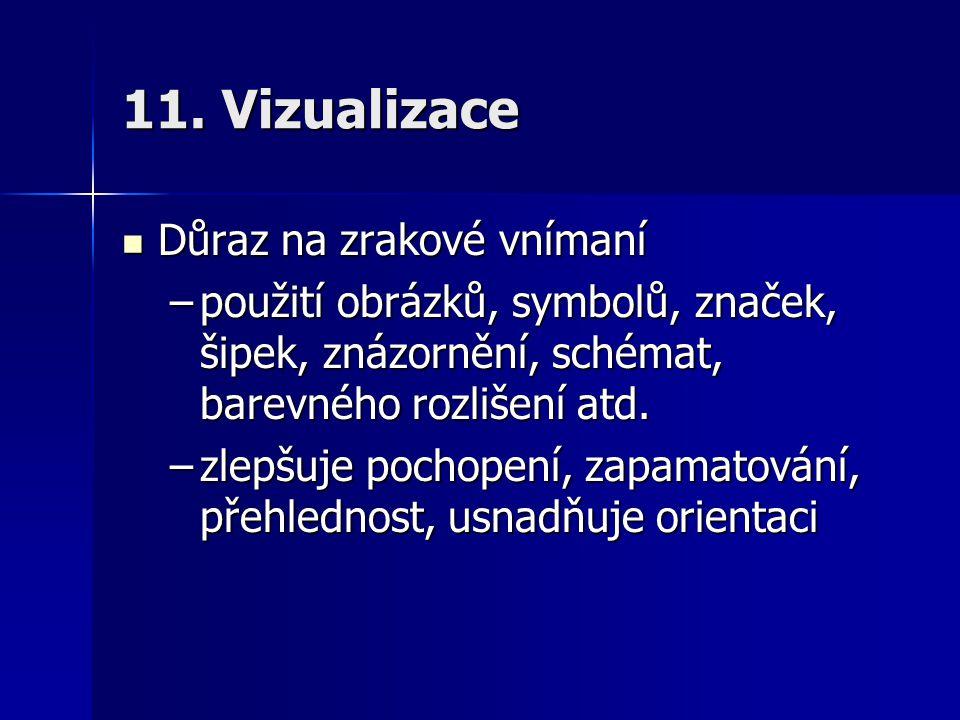 11. Vizualizace Důraz na zrakové vnímaní