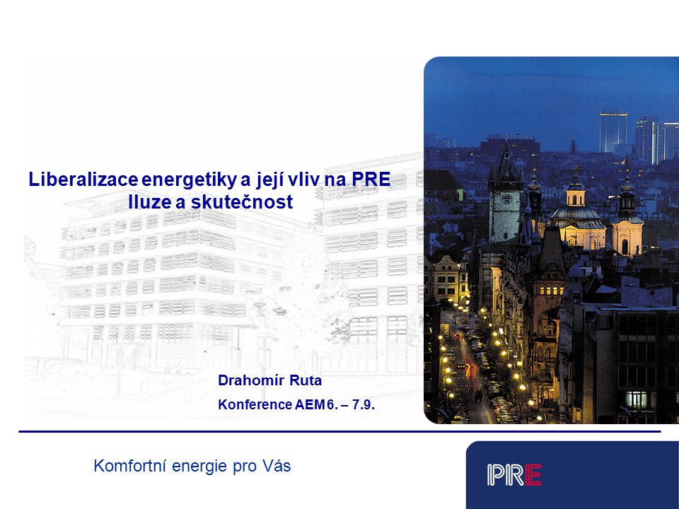 Liberalizace energetiky a její vliv na PRE