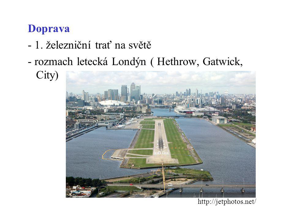 Doprava - 1. železniční trať na světě - rozmach letecká Londýn ( Hethrow, Gatwick, City)