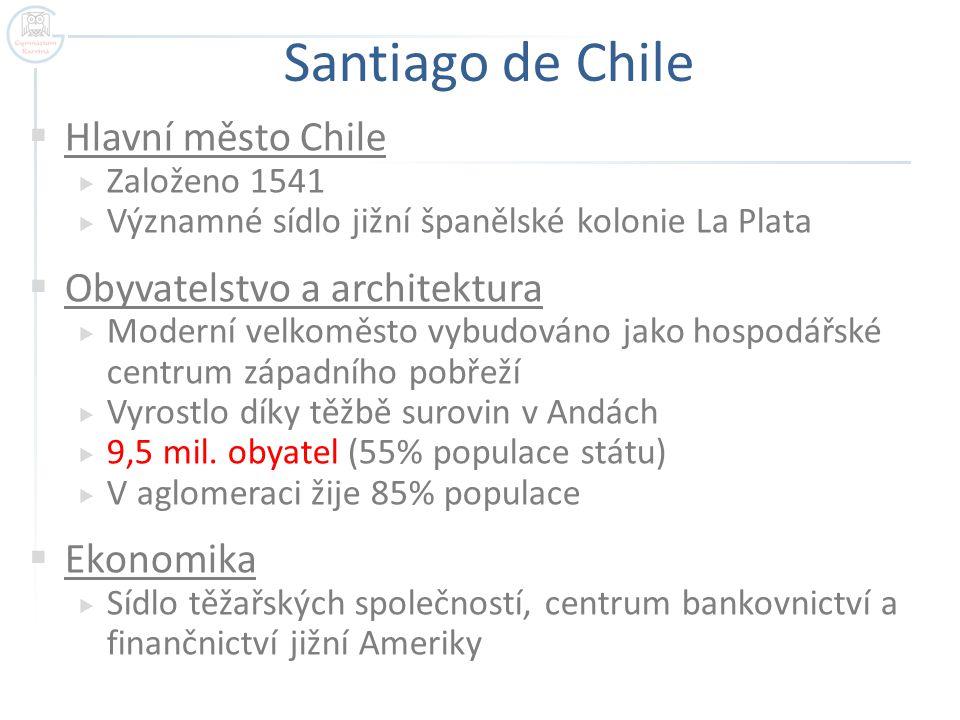 Santiago de Chile Hlavní město Chile Obyvatelstvo a architektura