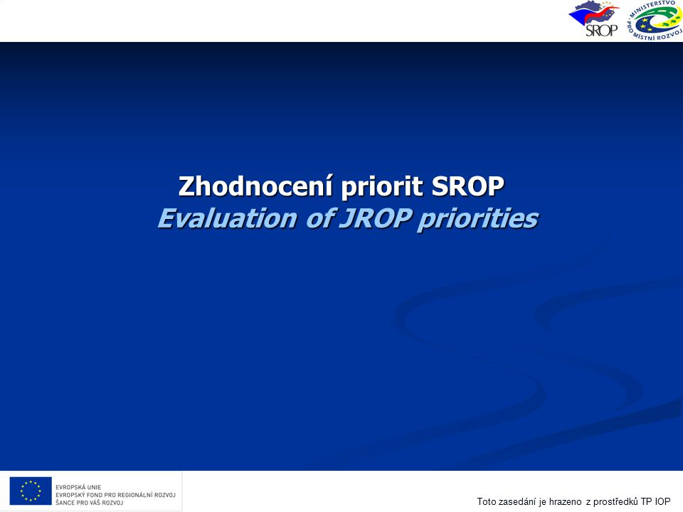 Zhodnocení priorit SROP Evaluation of JROP priorities