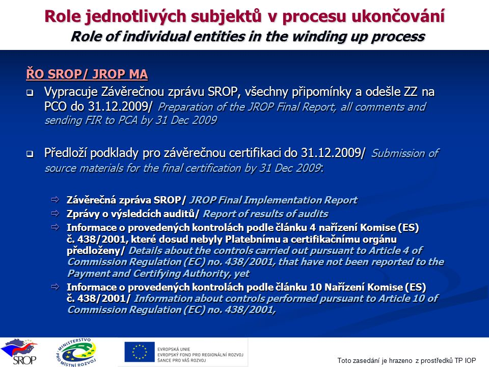 Role jednotlivých subjektů v procesu ukončování Role of individual entities in the winding up process
