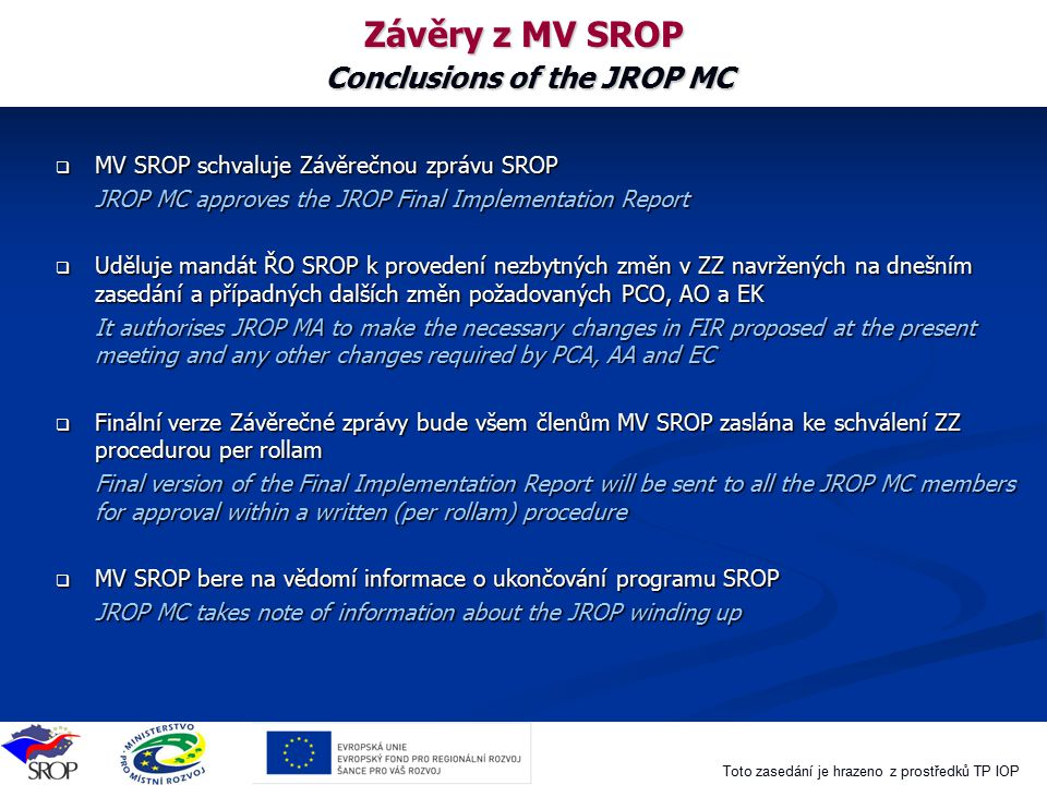 Závěry z MV SROP Conclusions of the JROP MC