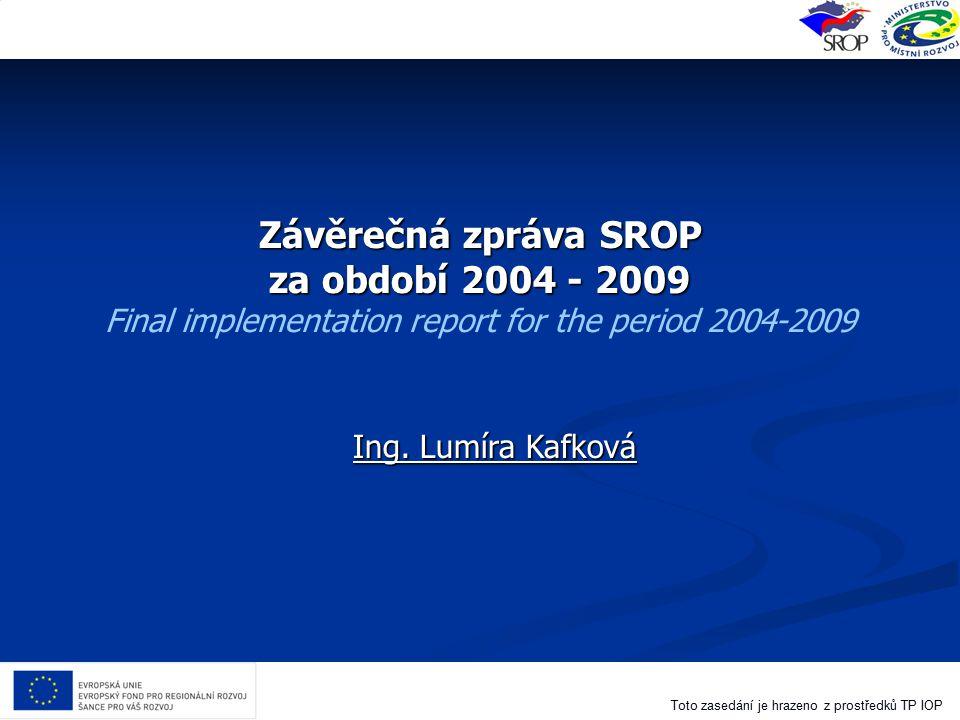 Závěrečná zpráva SROP za období 2004 - 2009 Final implementation report for the period 2004-2009