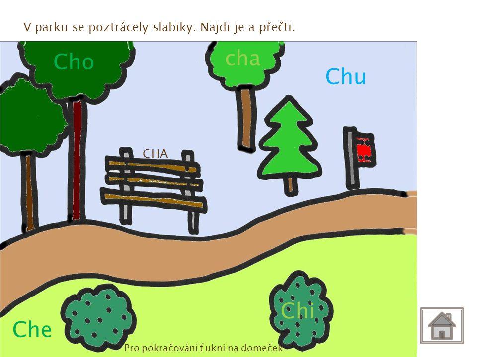 cha Cho Chu Chi Che V parku se poztrácely slabiky. Najdi je a přečti.